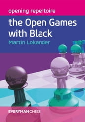 Opening Repetoire: The Open Games with Black