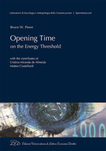 Opening Time on the energy threshold - Bruce W. Powe |