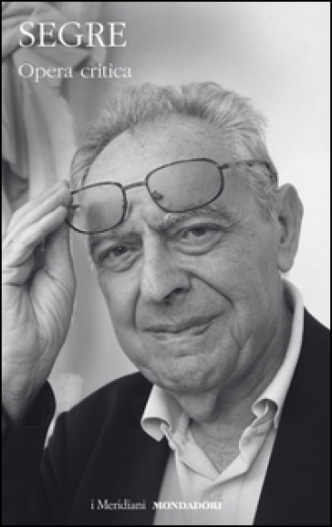 Opera critica - Cesare Segre |