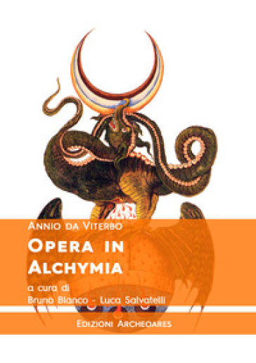Opera in alchymia - Annio da Viterbo | Jonathanterrington.com