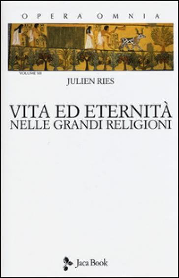 Opera omnia. 12.Vita ed eternità nelle grandi religioni
