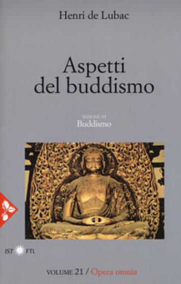 Opera omnia. 21: Aspetti del buddismo. Buddismo - Henri de Lubac   Rochesterscifianimecon.com