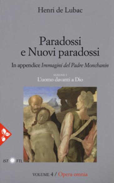 Opera omnia. 4: Paradossi e nuovi paradossi. L'uomo davanti a Dio - Henri de Lubac |