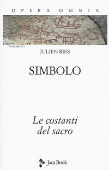 Opera omnia. 4/1: Simbolo. Le costanti del sacro - Julien Ries | Thecosgala.com