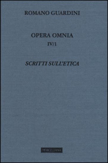 Opera omnia. 4.Scritti sull'etica