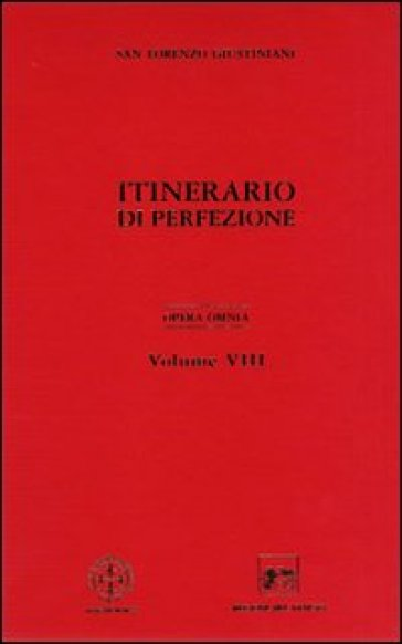 Opera omnia. 8.Itinerario di perfezione - Giustiniani Lorenzo (san) | Kritjur.org