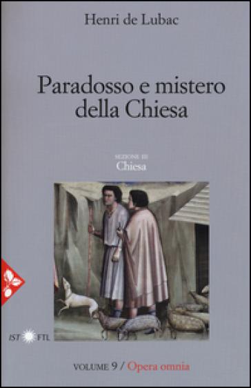 Opera omnia. 9: Paradosso e mistero della Chiesa. Chiesa - Henri de Lubac |