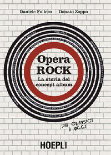 Opera rock. La storia del concept album - Daniele Follero |