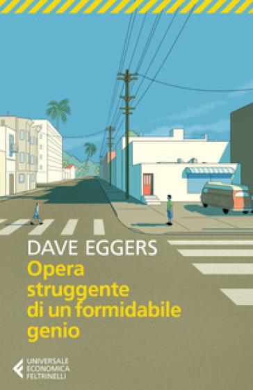 Opera struggente di un formidabile genio - Dave Eggers | Thecosgala.com