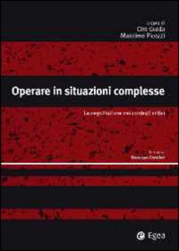 Operare in situazioni complesse. La negoziazione nei contesti critici - C. Guida | Thecosgala.com