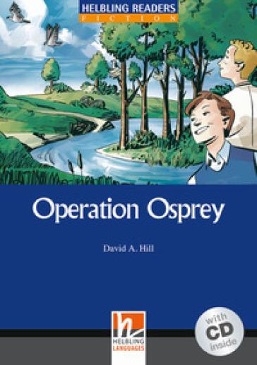 Operation Osprey. Livello 4 (A2-B1). Con CD Audio - David A. Hill   Jonathanterrington.com
