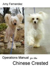 Operations Manual for the Chinese Crested