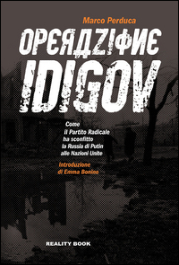 Operazione Idigov. Come il Partito Radicale ha sconfitto la Russia di Putin alle Nazioni Unite - Marco Perduca |