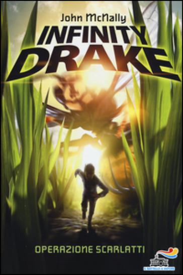 Operazione Scarlatti. Infinity Drake - John McNally |