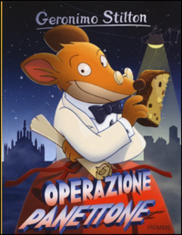 Operazione panettone - Geronimo Stilton |