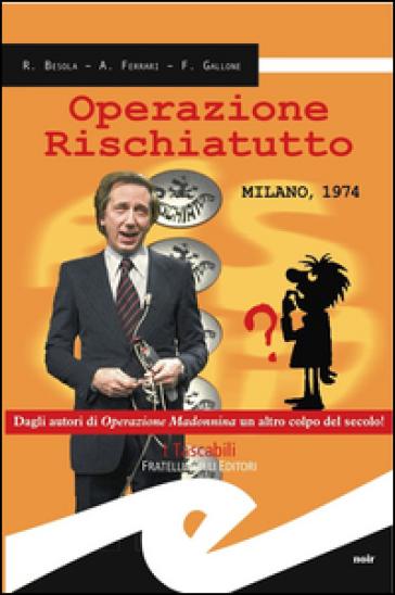 Operazione rischiatutto. Milano 1974 - Riccardo Besola   Rochesterscifianimecon.com