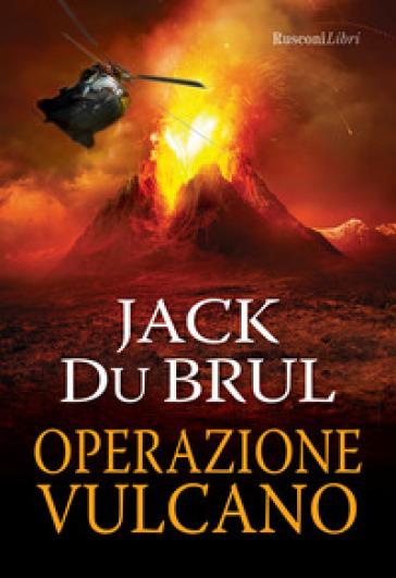 Operazione vulcano - Jack Du Brul |