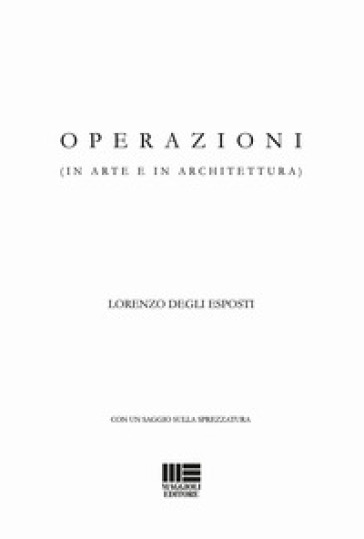 Operazioni (in arte e in architettura) - Lorenzo Degli Esposti |