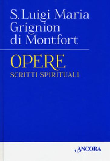 Opere. 1: Scritti spirituali - Luigi Maria Grignon de Montfort   Ericsfund.org