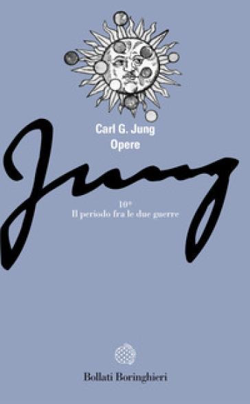 Opere. 10/1: Civiltà in transizione: il periodo fra le due guerre. Psicologia e poesia - Carl Gustav Jung | Rochesterscifianimecon.com