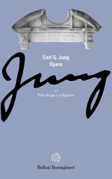 Opere. 11: Psicologia e religione - Carl Gustav Jung | Rochesterscifianimecon.com