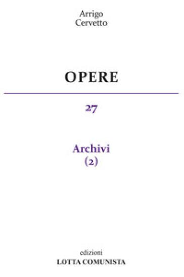 Opere. 27: Archivi - Arrigo Cervetto |