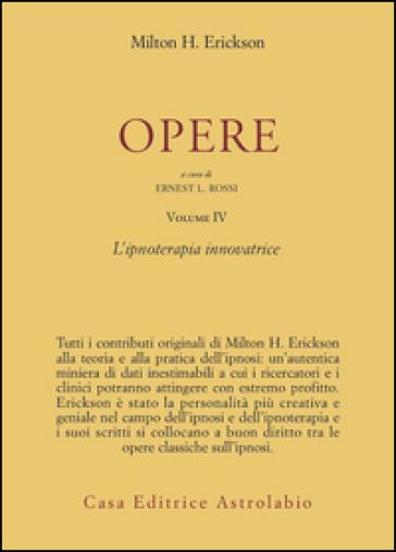Opere. 4: Ipnoterapia innovatrice - Milton H. Erickson | Jonathanterrington.com