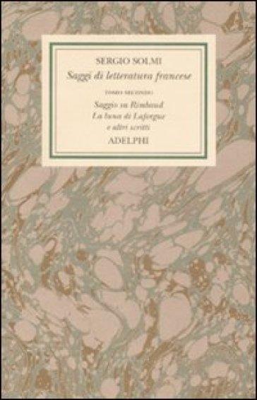 Opere. 4.Saggi di letteratura francese. Saggio su Rimbaud. La luna di Laforgue e altri scritti - Sergio Solmi | Rochesterscifianimecon.com