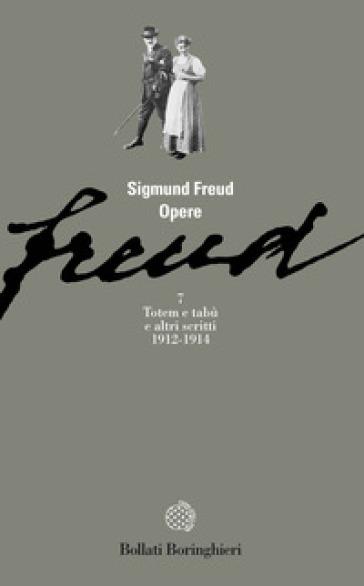 Opere. 7: Totem e tabù (1912-1914) - Sigmund Freud  