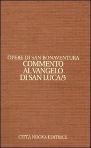Opere. 9.Commento al Vangelo di san Luca - Bonaventura (san) |