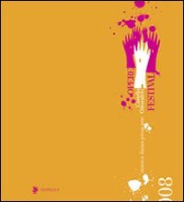 Opere Festival 2008. Musica, danza, prosa, arte - P. Ippolito |