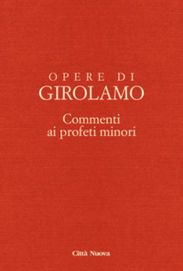 Opere di Girolamo. 8/3: Commento ai profeti minori. Commento ai profeti Abdia e Zaccaria - Girolamo (san) | Ericsfund.org