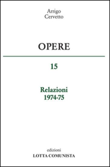Opere. Relazioni 1974-75. 15. - Arrigo Cervetto |