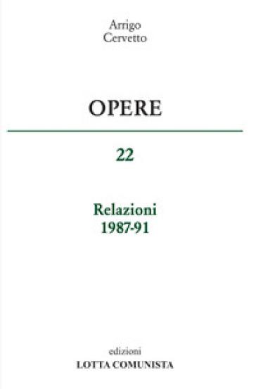 Opere. Relazioni 1987-91. 22. - Arrigo Cervetto |