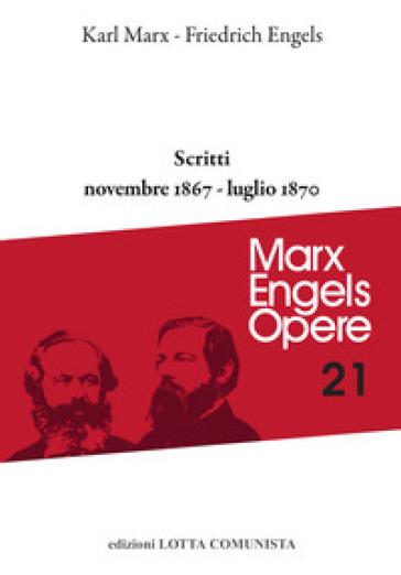 Opere complete. 21: Scritti novembre 1867-luglio 1870 - Karl Marx | Jonathanterrington.com
