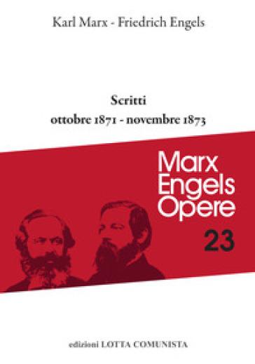 Opere complete. 23: Scritti ottobre 1871-novembre 1873 - Karl Marx | Jonathanterrington.com