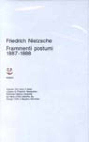 Opere complete. 8: Frammenti postumi (1887-1888) - Friedrich Nietzsche |