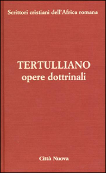 Opere dottrinali. 3.Contro Marcione - Quinto Settimo Fiorente Tertulliano |