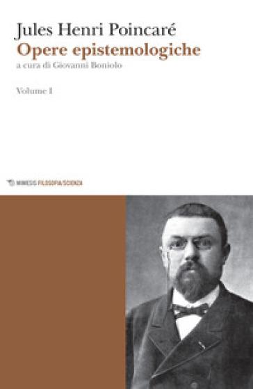 Opere epistemologiche. 1. - Jules-Henri Poincaré | Ericsfund.org