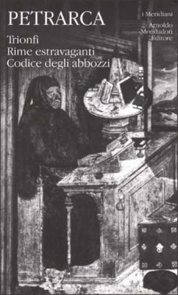Opere italiane. Trionfi-Rime - Francesco Petrarca |