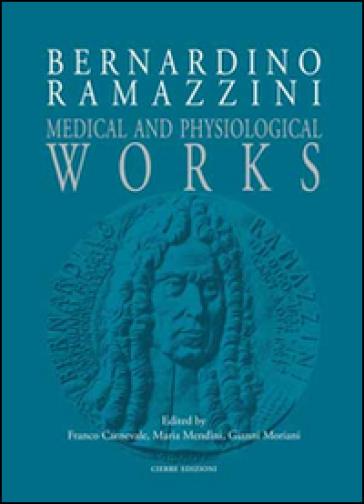 Opere mediche e fisiologiche - Bernardino Ramazzini | Rochesterscifianimecon.com