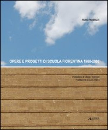 Opere e progetti di scuola fiorentina - Fabio Fabbrizzi |