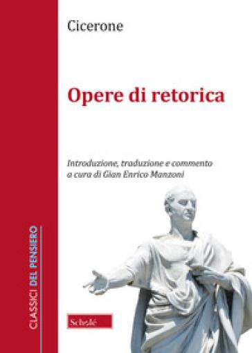 Opere retoriche. Testo latino a fronte - Marco Tullio Cicerone |