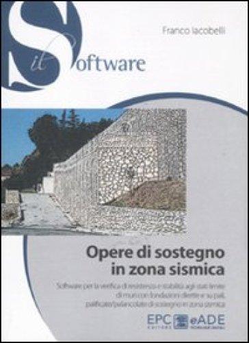 Opere di sostegno in zona sismica. Con CD-ROM - Franco Iacobelli pdf epub