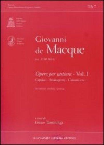 Opere per tastiera. 1.Capricci, stravaganze, canzoni - Giovanni de Macque | Rochesterscifianimecon.com