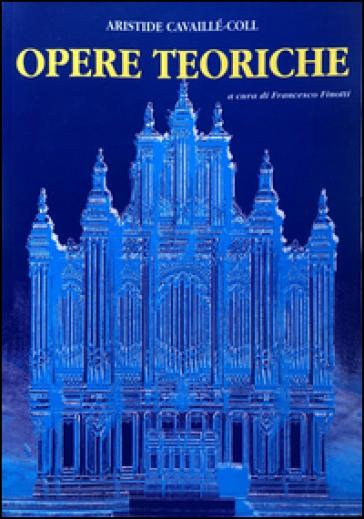 Opere teoriche - Aristide Cavaillé-Coll | Rochesterscifianimecon.com