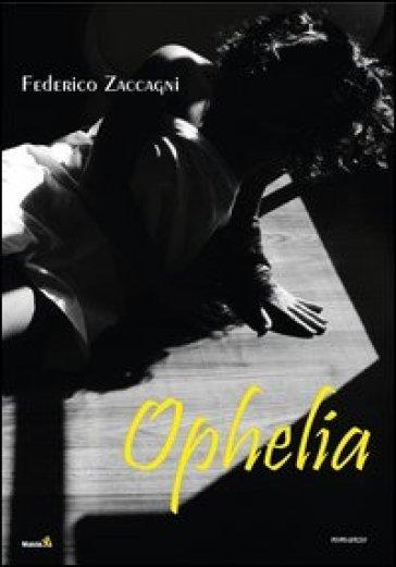 Ophelia. 1. - Federico Zaccagni |