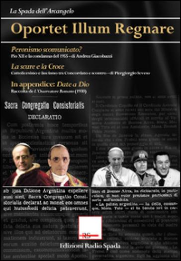 Oportet illum regnare. Peronismo scomunicato? La scure e la croce - Piergiorgio Seveso | Kritjur.org
