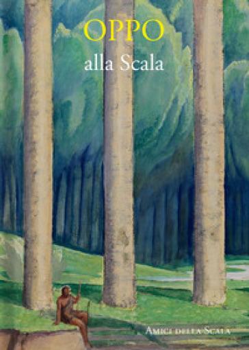 Oppo alla Scala. Ediz. italiana e inglese - Vittoria Crespi Morbio | Rochesterscifianimecon.com