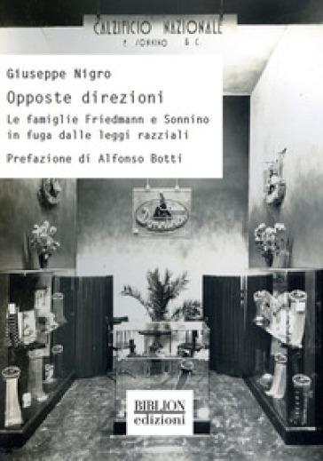 Opposte direzioni. Le famiglie Friedmann e Sonnino in fuga dalle leggi razziali - Giuseppe Nigro pdf epub
